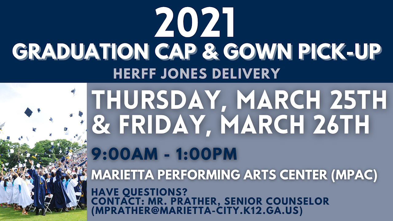 Marietta High School Class of 2021 Graduation Cap and Gown Pick-Up is on March 25th and 26th from 9 AM - 1 PM