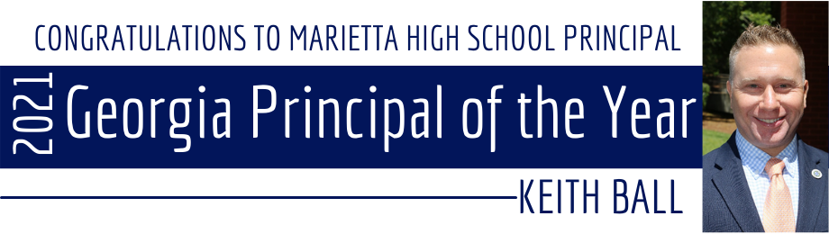 Congratulations to Marietta High School Principal Keith Ball, Your 2021 Georgia Principal of the Year!!