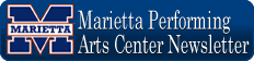 Marietta Performing Arts Center Newsletter